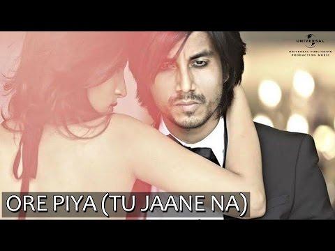 Ore Piya (Tu Jaane Na) - Official Music Video | Deb