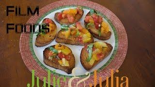 Film Foods: How to make Bruschetta from Julie & Julia