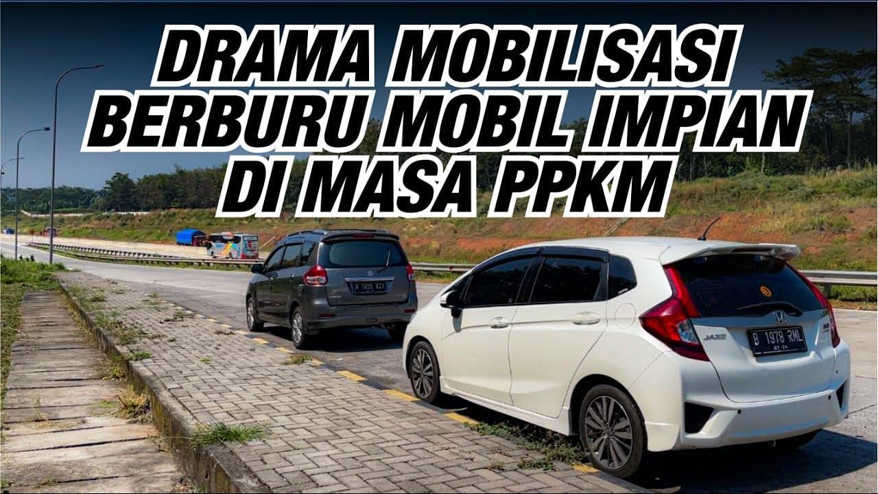 Drama Mobilisasi Berburu Mobil Impian dimasa PPKM
