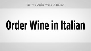 How to Order Wine in Italian | Italian Lessons