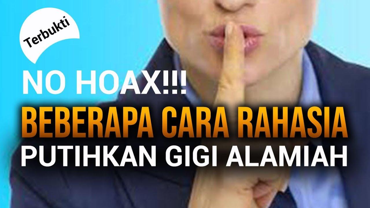 NO HOAX ‼️ Cara Rahasia Putihkan Gigi Alamiah