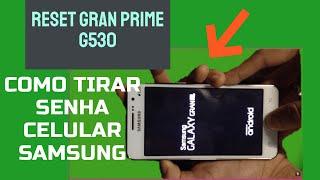tutorial como tirar senha do samsung galaxy gran prime g530 hard reset modo rpido e fcil