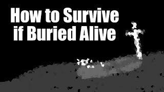 How to Survive if Buried Alive - lifehax