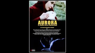 Аврора. Сны о свободе / Aurora. Il Sogno della Liberazione (2011) [HD, Multisubtitles]