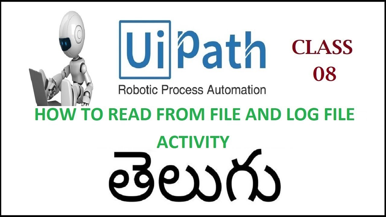 How To Read From File and Log File Activity In Uipath Telugu08I Uipath  Tutorials I Uipath Activities