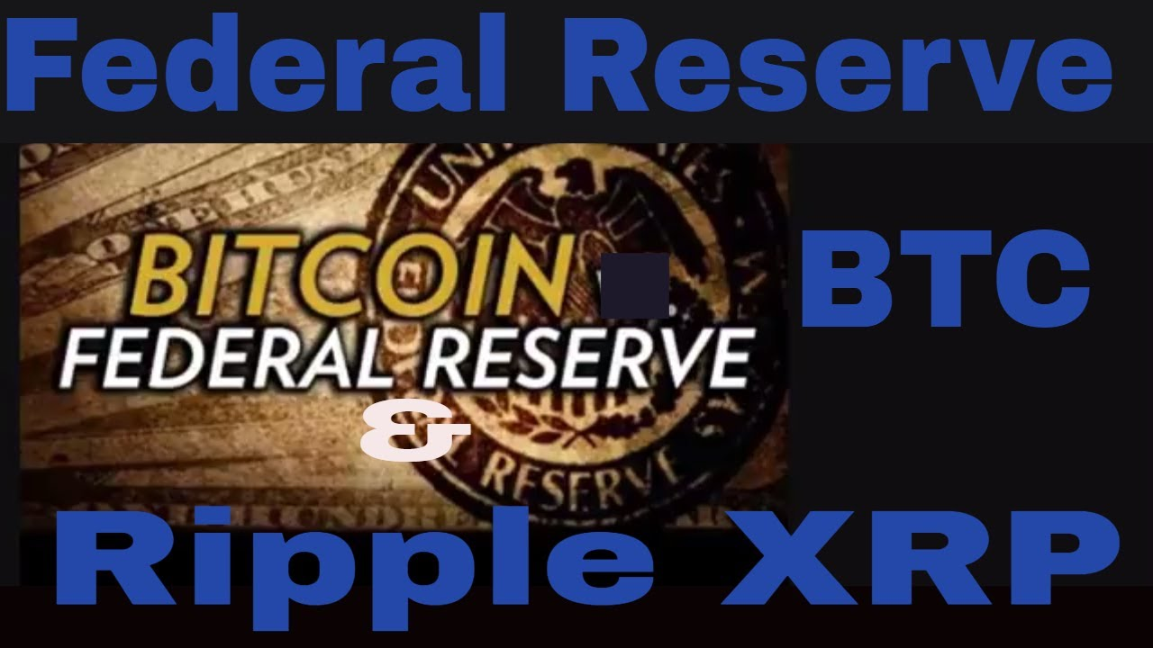 Federal Reserve uses Ripple XRP and supports Bitcoin, and other Crypto in new study. CKJ Crypto News
