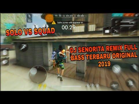 solo-vs-squad-|-dj-senorita-remix-full-bass-terbaru-original-2019