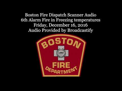 Boston Fire Dispatch Scanner Audio 6th Alarm Fire in Freezing temperatures with Mayday