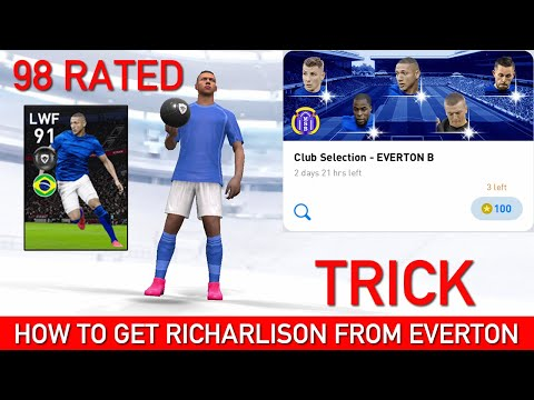 HOW TO GET RICHARLISON FROM EVERTON CLUB SELECTION