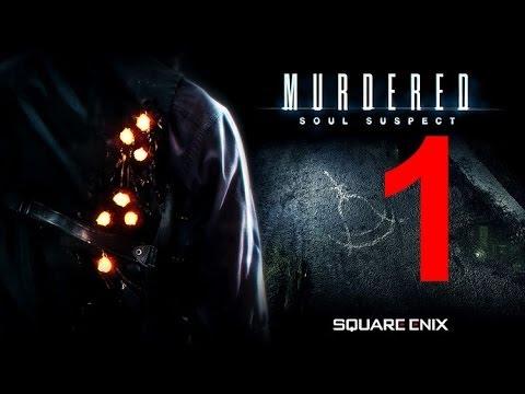 Прохождение Murdered: Soul Suspect - часть первая. Умер или нет? Что могут приведения