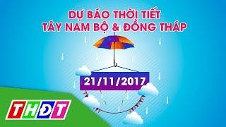 Dự báo Thời tiết Tây Nam Bộ & Đồng Tháp, ngày 21/11/2017 | THDT