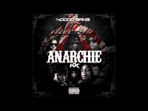 40000 Gang - Anarchie ( Album Complet )