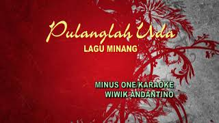 MINUS ONE / karaoke Lagu Minang PULANGLAH UDA