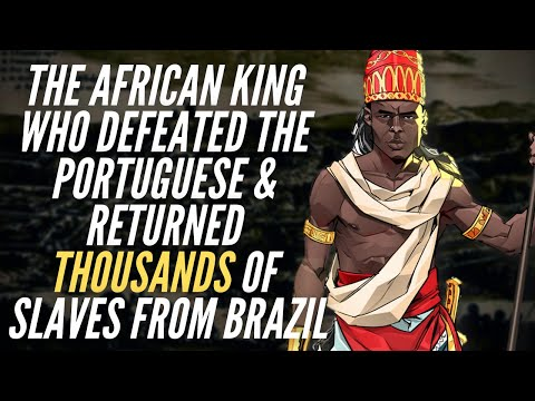 The African King Who Defeated The Portuguese & Returned Thousands of Enslaved People From Brazil