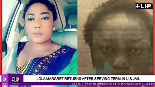 NOLLYWOOD ACTRESS LOLA MARGRET RETURNS AFTER SERVING TERM IN US JAIL