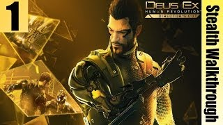 Deus Ex: Human Revolution - Director's Cut - Stealth Walkthrough - Give me Deus Ex - Part 1
