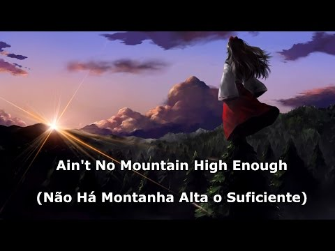 Marvin Gaye & Tammi - Ain't no Mountain High Enough Legendado Tradução