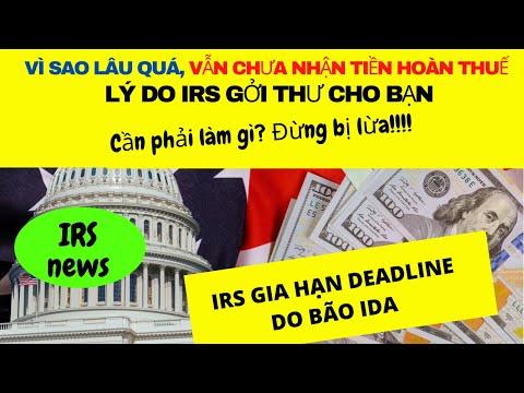 LÝ DO bạn chưa nhận TAX REFUND! Vì sao IRS gởi thư cho bạn? CẦN LÀM GÌ?
