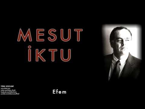 Mesut İktu - Efem [ Türk Ezgileri © 2010 Kalan Müzik ]
