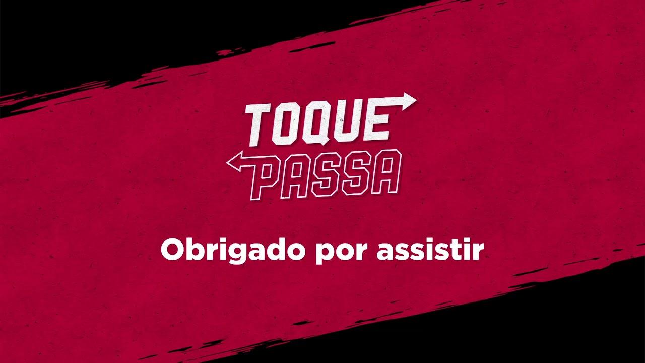 CRISE NA FLA E SÃO PAULO e as FINAIS DA NFL E LIBERTADORES | TOQUE PASSA Edição #027