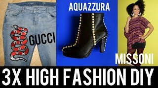 3 EASY DIY PROJECTS: DIY GUCCI JEANS for $10 - DIY AQUAZZURA PEARL BOOTS - DIY MISSONI KAFTAN TOP