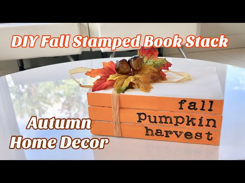 DIY Fall Farmhouse Stamped Stacked Books using Hoarded Craft Stash & Dollar Tree 2019 Autumn Decor