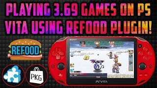 PS Vita Play 3.68/3.69 Games On Any Firmware! (reFOOD Plugin)