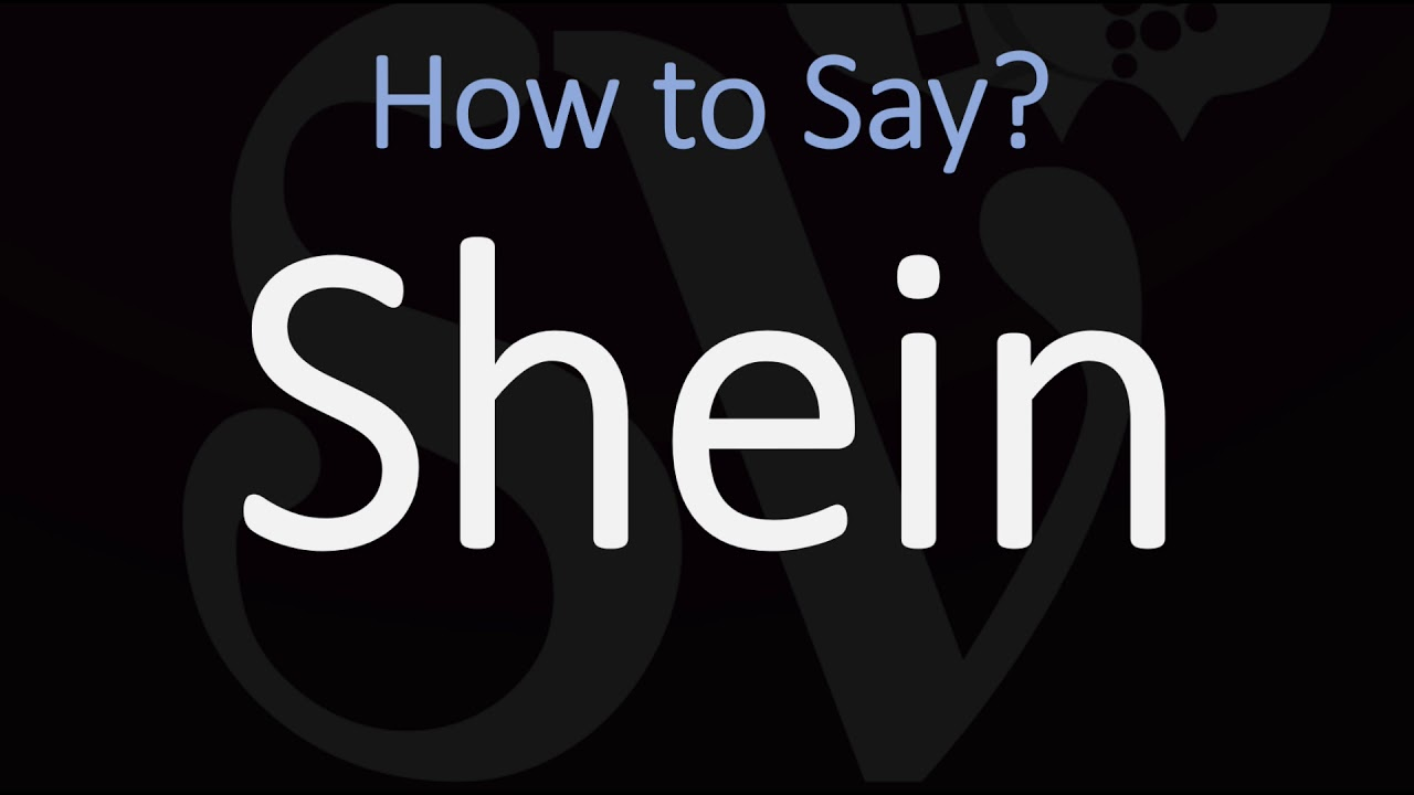 How to Pronounce Shein? (CORRECTLY)