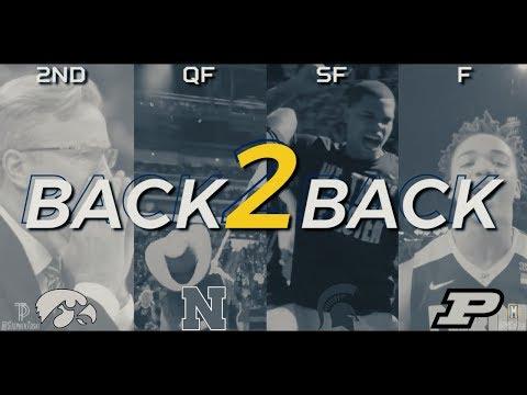 "Michigan Basketball 2018 || ""Back2Back"" || Big Ten Tournament Championship Run"