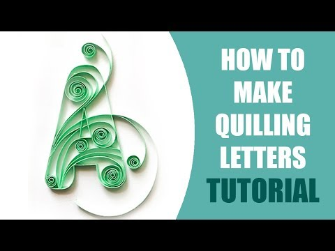 How To Make Quilling Letters | Tutorial