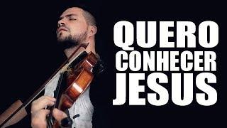 Quero conhecer Jesus (Meu amado é o mais belo) Mateus Tonette Violino Instrumental