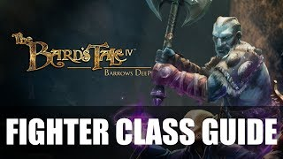 The Bard's Tale IV: Barrow's Deep – Fighter Class Guides