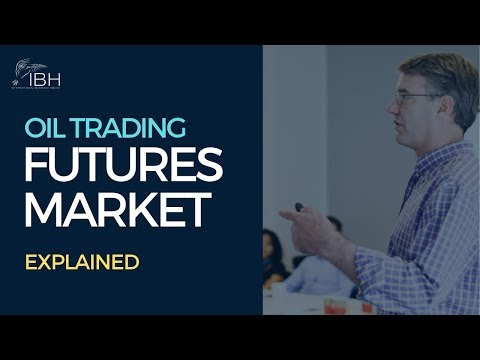 Oil Futures Trading Explained | IBH courses | Crude | Petroleum products | Brent | WTI