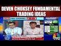 Deven Choksey Fundamental Trading Ideas   Bazaar Open Exchange   CNBC TV18