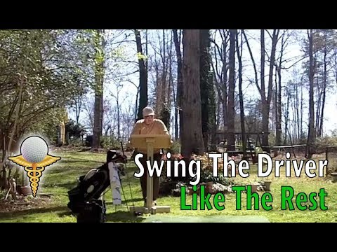 Swing The Driver Like All The Rest - Golf Swing Tips