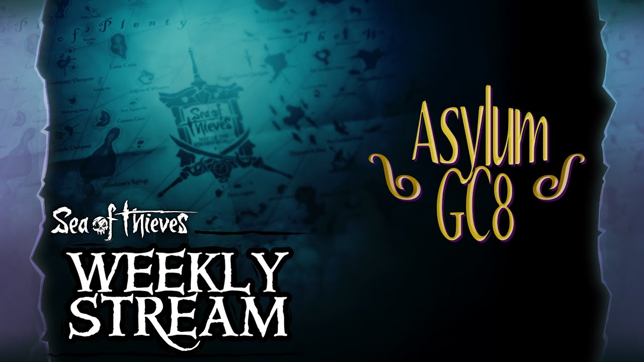 Sea of Thieves Weekly Stream - AsylumGC8