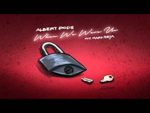 Albert Posis - When We Were Us (Audio) ft. Mark Mejia