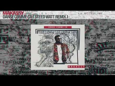 MAKASSY - Danse Comme Ça (Steed Watt Remix)
