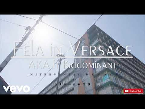 AKA - Fela In Versace Ft. Kiddominant (INSTRUMENTAL Remake) Prod. By @Ipheh39