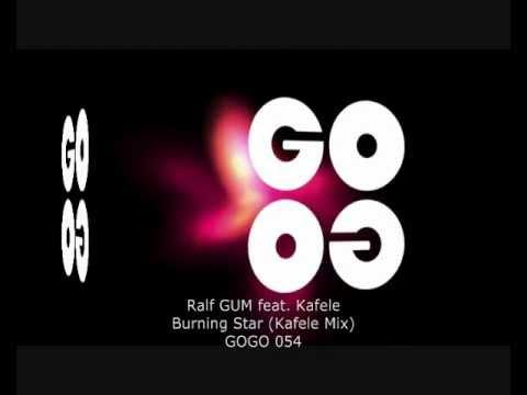 Ralf GUM feat. Kafele - Burning Star (Kafele Mix) - GOGO 054