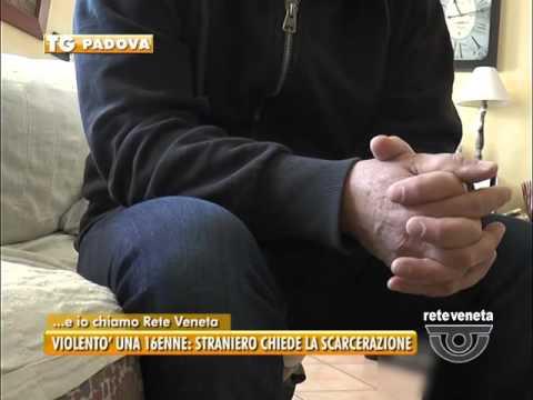 PADOVA TG - 26/03/2016 - VIOLENTO' UNA 16ENNE: STRANIERO CHIEDE LA SCARCERAZIONE
