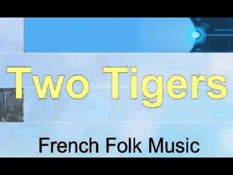 Two Tigers, French Folk Music