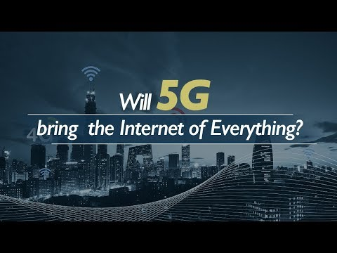 Live: Will 5G bring the Internet of Everything? 万物互联的未来还有多远?