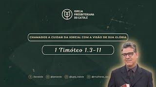 1 Timoteo 1.3-11   Rev. Flauber Ribeiro   Igreja Presbiteriana do Catolé