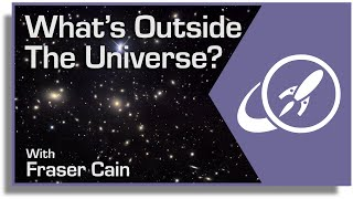 What's Outside The Universe?