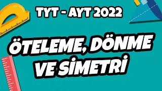 TYT - AYT Geometri - Öteleme, Dönme ve Simetri  TYT - AYT Geometri 2022 hedefekoş