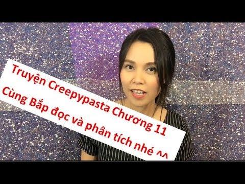 Creepypasta - Truyện ngắn Creepypasta - Chương 11 - Cùng Bắp đọc và phân tích nhé ^^