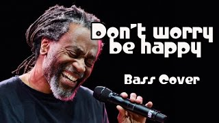 Bobby Mcferrin - Don't Worry Be Happy - Bass Guitar