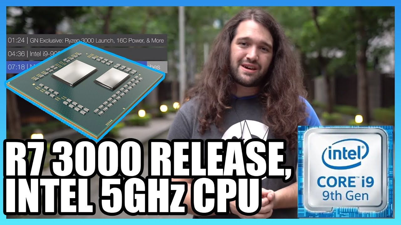 HW News - Ryzen 3000 Release Date, OC Power, PCIe Lanes, & New Intel 5GHz  CPU