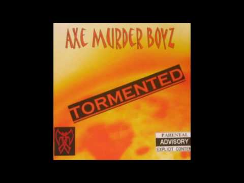 Tormented by Axe Murder Boyz [Full Album]